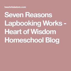 Seven Reasons Lapbooking Works - Heart of Wisdom Homeschool Blog