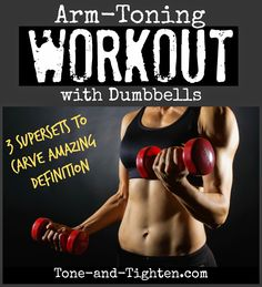 Arm Toning Workout - all you need is a set of dumbbells. You can do this one at home!