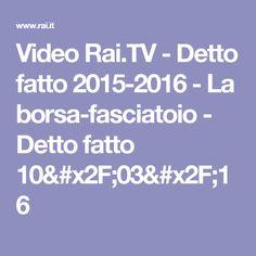 Video Rai.TV - Detto fatto 2015-2016 - La borsa-fasciatoio - Detto fatto 10/03/16