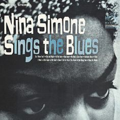 "On My Playlist: ""James Blake and Nina Simone"" Nina Simone Sings the Blues, $16, amazon.com."