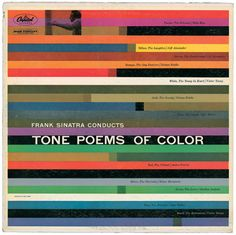 """Album Cover, """"Frank Sinatra Conducts Tone Poems of Color"""", designed by Saul Bass. The album was a limited edition release in which a number of Sinatra's composer friends produced pieces of music based on colour-themed poems by Norman Sickel Saul Bass, Lps, Vinyl Cover, Cd Cover, Cover Art, Book Covers, Modern Graphic Design, Graphic Design Inspiration, Color Inspiration"""