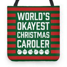 World's Okayest Christmas Caroler Tote Bag Cute Tote Bags, Holy Night, Christmas Carol, Caroler, Printed Shirts, Something To Do, The Neighbourhood, Singing, Songs