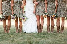 Part of my camo wedding...........camo bridesmaid dresses with cowgirl boots