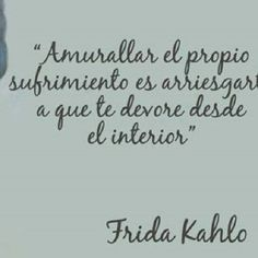 #spanish #quote #FridaKahlo