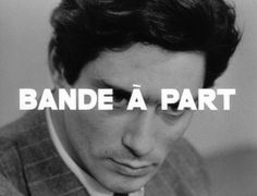 Bande à Part, Jean-Luc Godard, Lettering, Typography, Almodovar Films, C'est Parti, Pixel Image, Anna Karina, Jean Luc Godard, Band Of Outsiders, Film Aesthetic