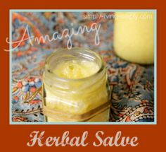 Amazing Herbal Salve-Simply Living Simply