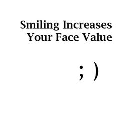If smiling Increases your face value - can you imagine how laughing increases it?
