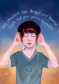 """You shouldn't like things just because people tell you you're supposed to."" (Will Byers art, Stranger Things)"