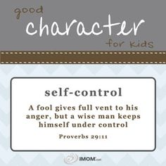 Good Character for Kids: Self-Control    http://imom.com/tools/training-tools/good-character-for-kids/#self-control   #selfcontrol #character