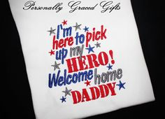 Military I'm Here to Pick Up MY Hero Welcome Home Daddy Mommy Uncle Aunt Sister Brother Embroidered Shirt or Bodysuit-Colors can Be Updated Military Homecoming Signs, Military Signs, Homecoming Outfits, Military Love, Military Outfits, Homecoming Ideas, Welcome Home Signs For Military, Welcome Home Daddy, Welcome Home Posters