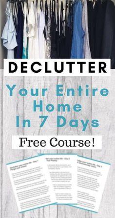 Declutter your entire home in 7 days. Decluttering for an organized home. free course. free e-course. organizing. orgnazation.