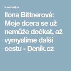 Ilona Bittnerová: Moje dcera se už nemůže dočkat, až vymyslíme další cestu - Deník.cz