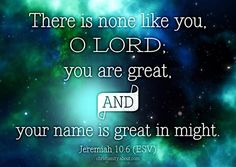 Verse of the Day: None Like You - Jeremiah 10:6