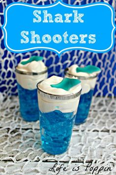Shark Shooters Recipe from Life is Poppin'.  Celebrate Shark Week with these fun and simple shark shooters! Your kids will go crazy for them just as mine did. They are so simple to make and even easier to eat!