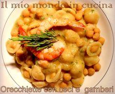 Il mio mondo in cucina: ORECCHIETTE CON CECI E GAMBERI