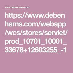 https://www.debenhams.com/webapp/wcs/stores/servlet/prod_10701_10001_33678+12603255_-1