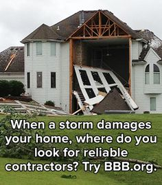 BBB Business Reviews can help consumers evaluate contractors to make storm repairs or perform other services. Go to http://www.bbb.org/search.