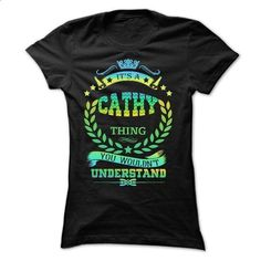 IT IS A CATHY THING  - #school shirt #floral shirt. ORDER NOW => https://www.sunfrog.com/Names/IT-IS-A-CATHY-THING--Ladies.html?68278