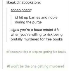 Free books during the Purge? Sounds like a plan to me. I Love Books, Books To Read, My Books, Free Books, Fandoms Unite, Book Memes, Book Quotes, Funny Tumblr Posts, My Escape