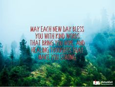 Send this inspiring message to a dear friend, reminding them that there is new hope in each day. Inspiring Message, Each Day, Kind Words, Get Well, May, Dear Friend, New Day, Bring It On, Thoughts
