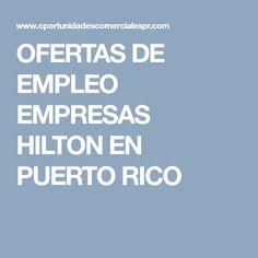 OFERTAS DE EMPLEO EMPRESAS HILTON EN PUERTO RICO