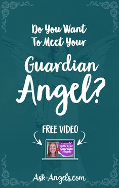 Do You Want To Meet Your Guardian Angel?