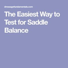 The Easiest Way to Test for Saddle Balance