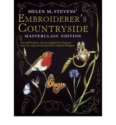 An embroidery book that depicts the natural beauty of the countryside using pure silk embroidery threads to capture spring hedgerows, the woodland floor, river banks and summer meadows with breath-taking realism. It includes four step-by-step masterclass embroidery projects.