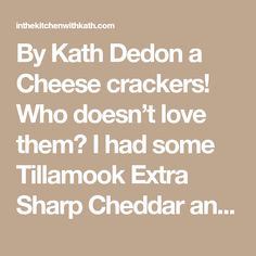 By Kath Dedon a Cheese crackers! I had some Tillamook Extra Sharp Cheddar and decided I'd try to make my own. I adapted Smitten Kitchen's recipe for Cheese Straws (which Deb … Healthy Meals For Kids, Kids Meals, Fancy Dishes, Cheese Straws, Little Bites, Cheese Biscuits, Smitten Kitchen, Homemade Cheese, Cheddar