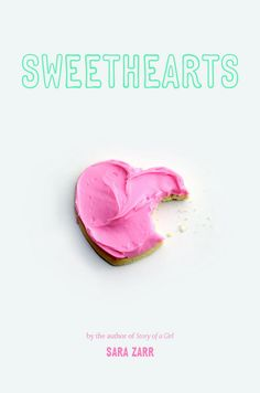 Sweethearts by Sara Zarr (boss edited; provided editorial support as 2nd reader)
