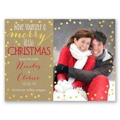 Get into the Christmas spirit with holiday card save the dates! These photo save the dates feature 'have yourself a merry little Christmas' above your save the date wording. Gold polka dots appear like snow around your wording and photo. Your wording is printed in your choice of colors and fonts. Envelopes are included. Make these into save the date magnets with just a simple upgrade in paper.