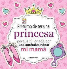 Soy una hermosa princesa como mi mamá
