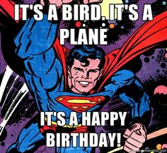 Badass Superman - I fight crime everywhere. Happt Birthday, Happy 2nd Birthday, Happy Birthday Quotes, Happy Birthday Images, Happy Birthday Greetings, Birthday Cards, Birthday Memes, Superman Happy Birthday, Happy Birthday Vintage