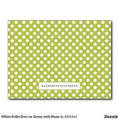 White Polka Dots on Green with Name - Personalized Note Card - Stationery - http://www.zazzle.com/k8inked*