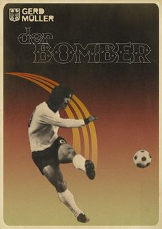 Gerd Muller, Deustchland Fussball! He did just not have legs. He had tree trunks for legs. Gorgeous Retro-Tinged Posters, in Celebration of Soccer Stars