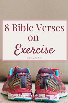 Exercise takes a lot of self-discipline, but here are 8 Bible verses to add a deeper purpose to your workout routine.