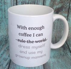 coffee humor Are you a sassy coffee mug lover? Then this is the cup for you. This includes an white coffee mug with the words: With enough coffee I can rule the world dress myself an White Coffee Mugs, I Love Coffee, Funny Coffee Mugs, Coffee Humor, Funny Mugs, Coffee Quotes, My Coffee, Coffee Drinks, Coffee Shop