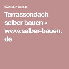 Terrassendach selber bauen » www.selber-bauen.de