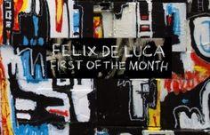 Felix De Luca  First of The Month [New Song]