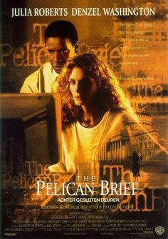 """The Pelican Brief * John Grisham novel * Julia Roberts * Danzel Washington. """"Two Supreme Court Justices have been assassinated. One lone law student has stumbled upon the truth. An investigative journalist wants her story. Everybody else wants her dead."""""""