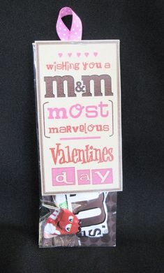 Wishing you a M&M; [Most and Marvelous] Valentine's Day!
