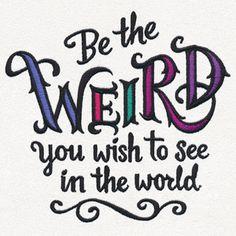 Be Weird design (UT16649) from UrbanThreads.com