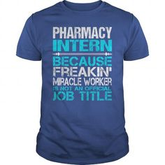 Awesome Tee For Pharmacy Intern T-Shirts, Hoodies, Sweatshirts, Tee Shirts (22.99$ ==► Shopping Now!)