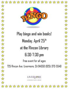 You could win a book during Rincon Library's BINGO night! Monday April 25th, 2016. All ages are welcome. 725 Rincon Avenue, Livermore CA 94551