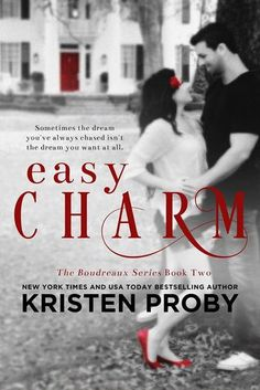 Easy Charm | Kristen Proby | Boudreaux #2 | July 7 | https://www.goodreads.com/book/show/25325798-easy-charm | #romance