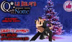 Sabato 17 Dicembre - La Balera Da Quelli Della Notte http://affariok.blogspot.it/
