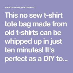This no sew t-shirt tote bag made from old t-shirts can be whipped up in just ten minutes! It's perfect as a DIY tote or farmer's market bag. Shirt Bag, T Shirt, Sewing Nook, Recycle Old Clothes, Homemade Bags, Old Shirts, Market Bag, Reusable Bags, Sewing Clothes