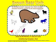 Brown Bear Unit - Special Education; Pre-School; Kindergarten; First Grade: Autism from Special Needs Shop on TeachersNotebook.com (103 pages)  - Brown Bear Unit (Language Arts; Math; Sensory Activities) These activities were made specifically for those that struggle using a writing tool (e.g., autism spectrum). There is no writing involved. The use of VELCRO is highly recommended for these activit