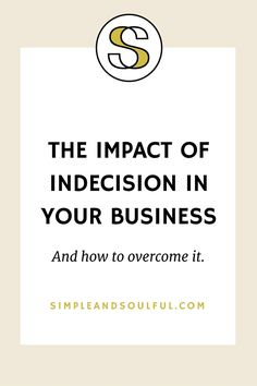 One of the most expensive parts of running your own business might surprise you: Indecision. Today we have some information to help you understand the often ove