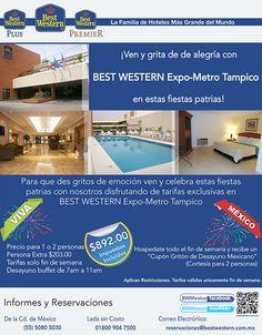 ¡Ven y grita de alegría con Best Western Expo-Metro Tampico en estas fiestas patrias! Tarifa: $892.00 *Impuestos incluidos